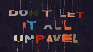 dont unravel