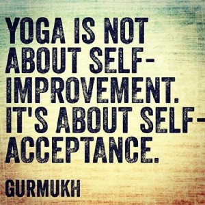 yoga is self-acceptance